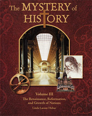 Christian World History Curriculum |The Mystery of History Volume III The Renaissance, Reformation, and Growth of Nations