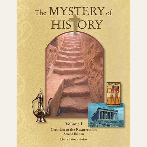 The Mystery of History Volume I Creation to Resurrection