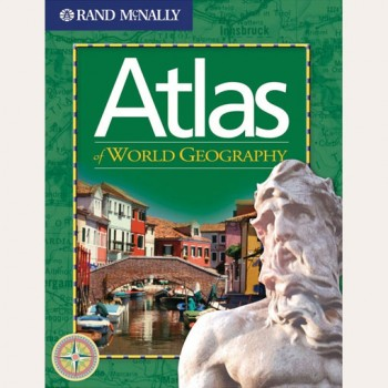 The Atlas of World Geography by Rand McNally