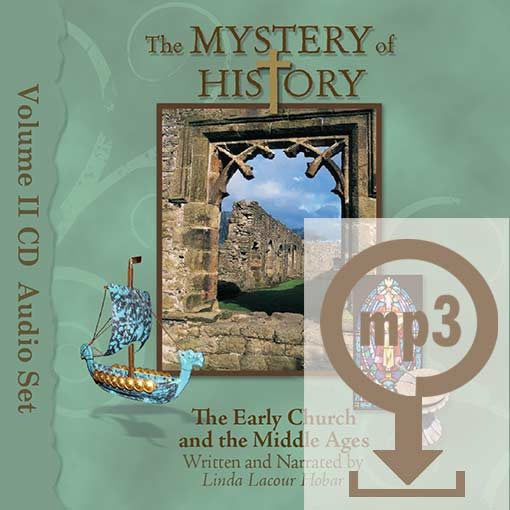 The Mystery of History Volume II The Early Church and the Middle Ages mp3