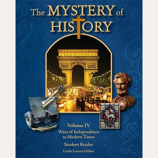 The Mystery Of History Volume Iv Wars Of Independence To Modern