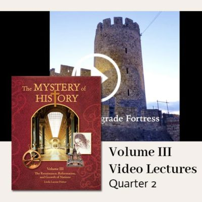 The Mystery of History Video Lectures for Volume III Quarter 2