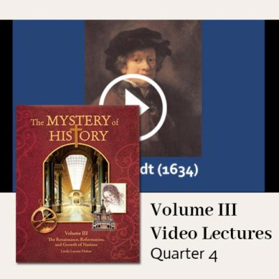 The Mystery of History Video Lectures for Volume III Quarter 4