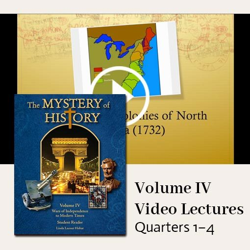 The Mystery of History Video Lectures for Volume IV Quarters 1–4